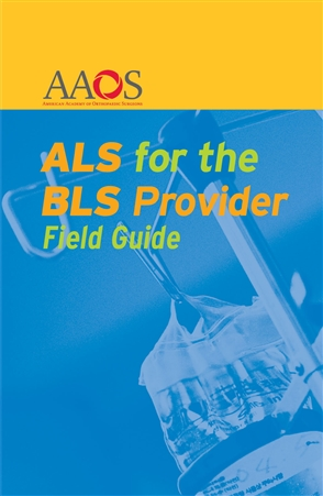 ALS for the BLS Provider Field Guide - 9780763751715