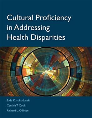 Cultural Proficiency In Addressing Health Disparities - 9780763751746
