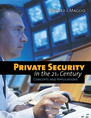 Private Security In The 21St Century: Concepts And Applications - 9780763751906
