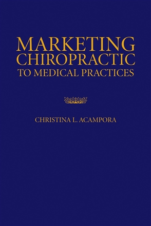 Marketing Chiropractic To Medical Practices - 9780763751944