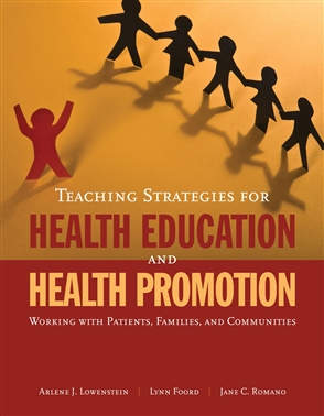 Teaching Strategies For Health Education And Health Promotion: Working With Patients, Families, And Communities - 9780763752279