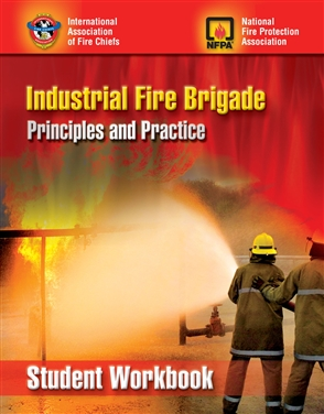 Industrial Fire Brigade: Principles And Practice, Student Workbook - 9780763752323