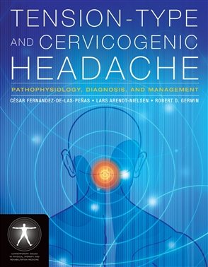 Tension-Type And Cervicogenic Headache: Pathophysiology, Diagnosis, And Management - 9780763752835