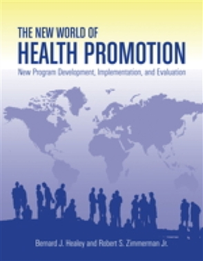 The New World Of Health Promotion: New Program Development, Implementation, And Evaluation - 9780763753771
