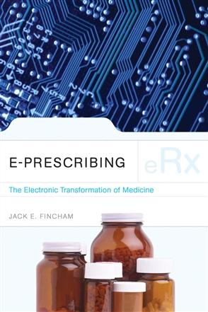 E-Prescribing: The Electronic Transformation Of Medicine - 9780763754013