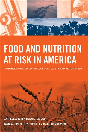 Food And Nutrition At Risk In America: Food Insecurity, Biotechnology, Food Safety And Bioterrorism - 9780763754082
