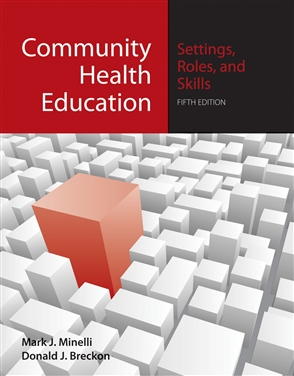 Community Health Education: Settings, Roles, And Skills - 9780763754105