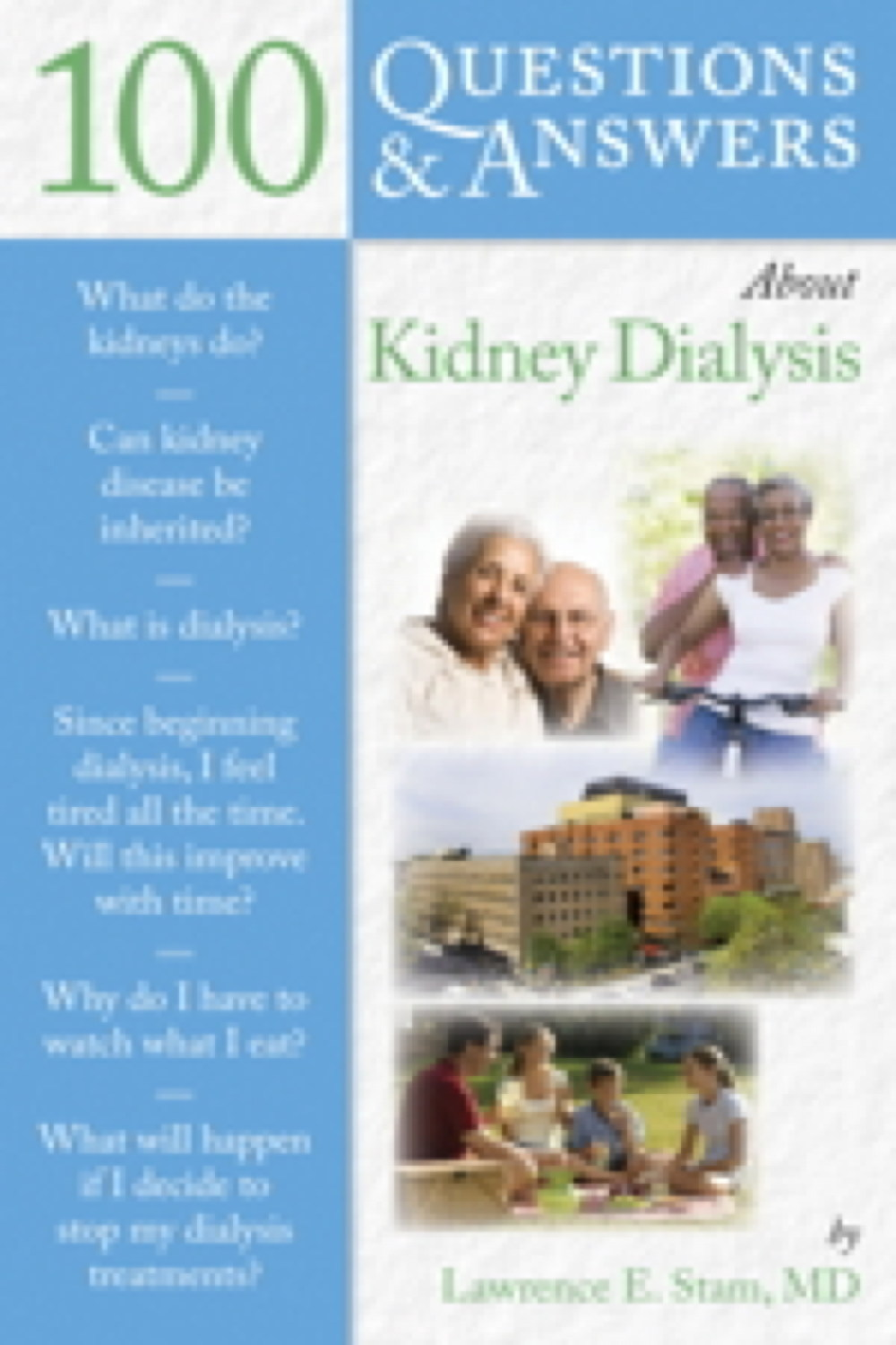 100 Questions  &  Answers About Kidney Dialysis - 9780763754174