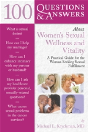 100 Questions  &  Answers About Women's Sexual Wellness And Vitality: A Practical Guide For The Woman Seeking Sexual Fulfillment - 9780763754488