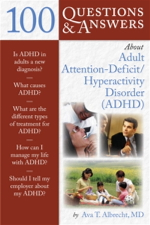 100 Questions  &  Answers About Adult ADHD - 9780763754495