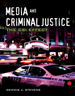 Media And Criminal Justice: The CSI Effect - 9780763755317