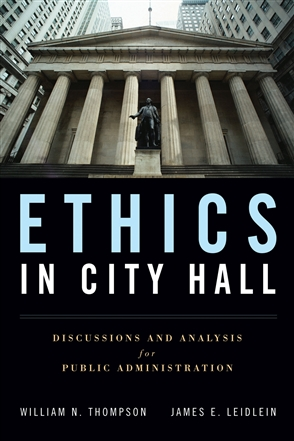 Ethics In City Hall: Discussion And Analysis For Public Administration - 9780763755324