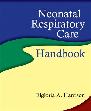 Neonatal Respiratory Care Handbook - 9780763755461