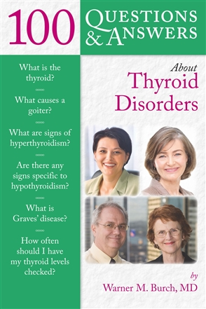100 Questions  &  Answers About Thyroid Disorders - 9780763755492