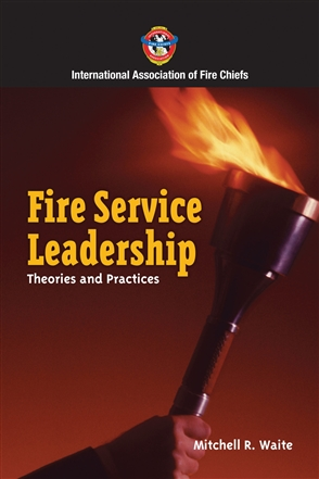 Fire Service Leadership: Theories And Practices - 9780763756178