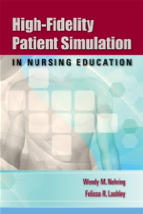 High-Fidelity Patient Simulation In Nursing Education - 9780763756512