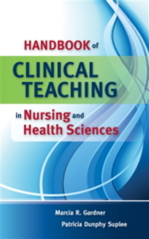 Handbook Of Clinical Teaching In Nursing And Health Sciences - 9780763757120