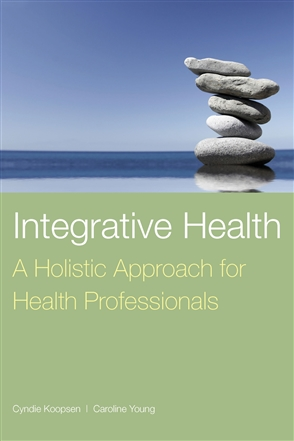 Integrative Health: A Holistic Approach For Health Professionals - 9780763757618