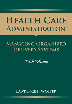 Health Care Administration: Managing Organized Delivery Systems - 9780763757915