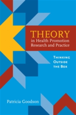 Theory In Health Promotion Research And Practice: Thinking Outside The Box - 9780763757939