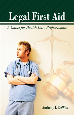 Legal First Aid:  A Guide For Health Care Professionals - 9780763758479