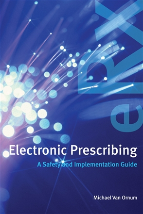 Electronic Prescribing: A Safety And Implementation Guide - 9780763758493