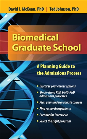 Biomedical Graduate School: A Planning Guide To The Admissions Process - 9780763760007