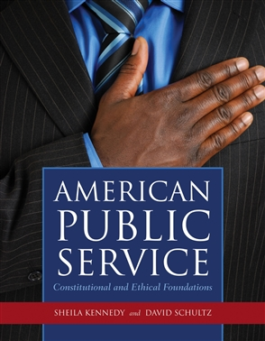 American Public Service: Constitutional And Ethical Foundations - 9780763760021