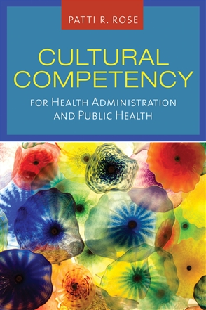 Cultural Competency For Health Administration And Public Health - 9780763761646