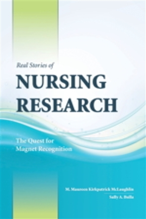 Real Stories Of Nursing Research: The Quest For Magnet Recognition - 9780763761660