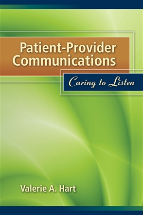 Patient-Provider Communications: Caring To Listen - 9780763761691