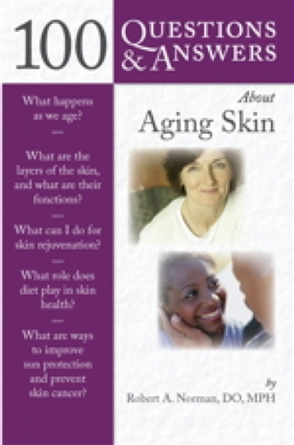 100 Questions  &  Answers About Aging Skin - 9780763762452