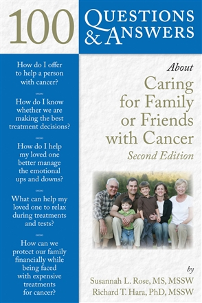100 Questions  &  Answers About Caring For Family Or Friends With Cancer - 9780763762575
