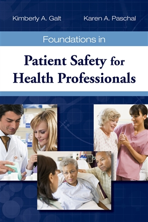 Foundations In Patient Safety For Health Professionals - 9780763763381