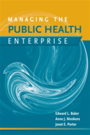 Managing The Public Health Enterprise - 9780763763824