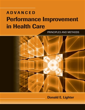 Advanced Performance Improvement In Health Care: Principles And Methods - 9780763764494