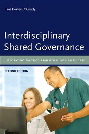 Interdisciplinary Shared Governance: Integrating Practice, Transforming Health Care - 9780763765415