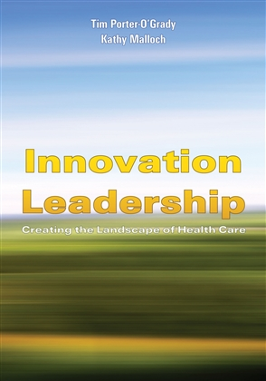 Innovation Leadership: Creating The Landscape Of Healthcare - 9780763765439