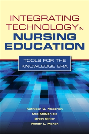 Integrating Technology In Nursing Education: Tools For The Knowledge Era - 9780763768713