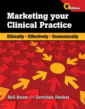 Marketing Your Clinical Practice: Ethically, Effectively, Economically - 9780763769833