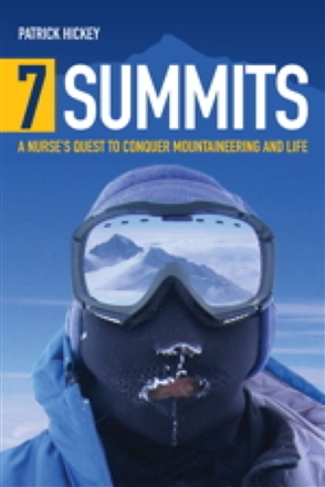 7 Summits: A Nurse's Quest To Conquer Mountaineering And Life - 9780763772635