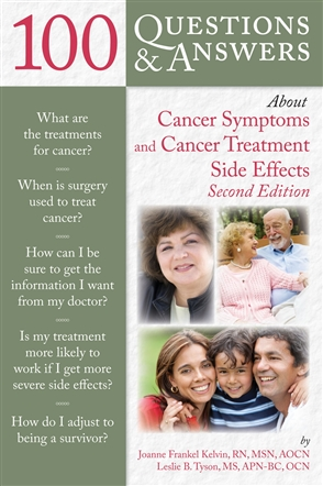 100 Questions And Answers About Cancer Symptoms And Cancer Treatment Side Effects - 9780763777609