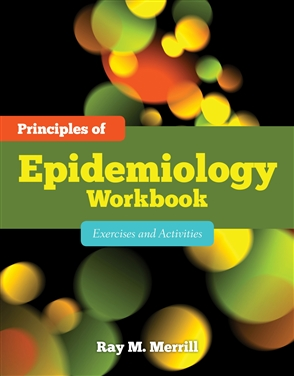 principles of epidemiology workbook buy textbook ray merrill 9780763786748 university. Black Bedroom Furniture Sets. Home Design Ideas