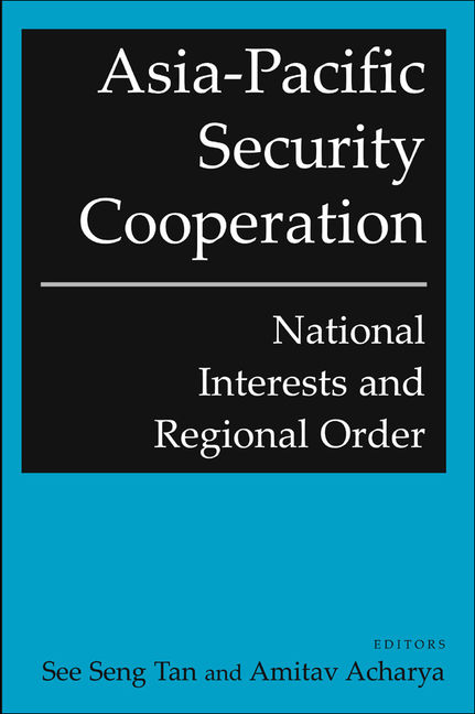 Asia-Pacific Security Cooperation: National Interests and Regional Order - 9780765620002