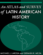An Atlas and Survey of Latin American History - 9780765622150