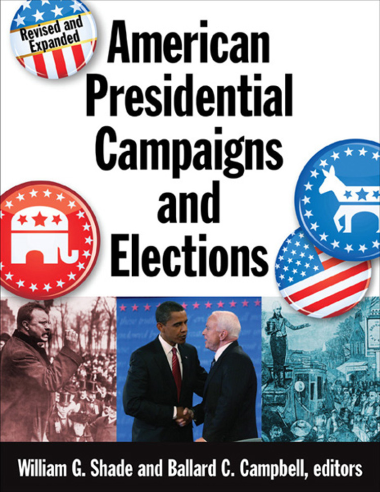 American Presidential Campaigns and Elections (1788-2012) - 9780765682567