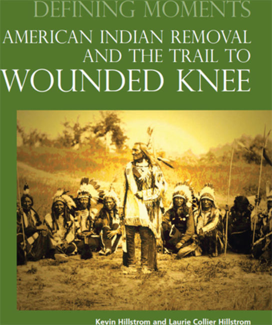 American Indian Removal and The Trail To Wounded Knee - 9780780811317