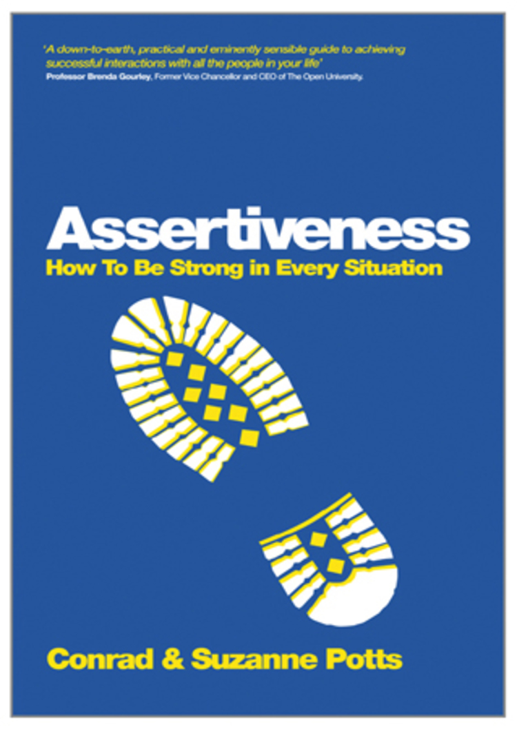 Assertiveness: How To Be Strong In Every Situation - 9780857083678