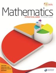 IB Skills: Mathematics - A Practical Guide - 9780992703509