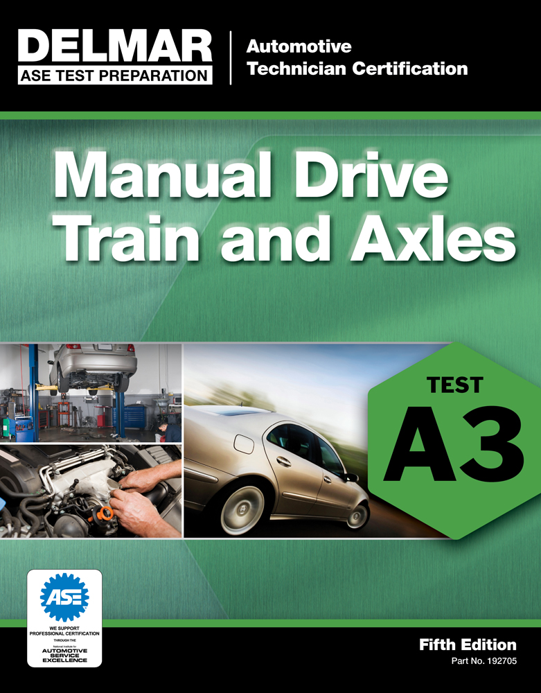 ASE Test Preparation - A3 Manual Drive Trains and Axles - 9781111127053